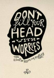 Don't fill your head