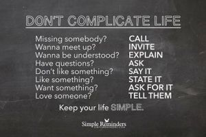 Don't complicate life