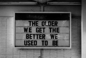 The older we get